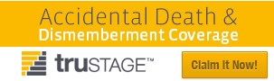Learn about Trustage accidental death and dismemberment coverage
